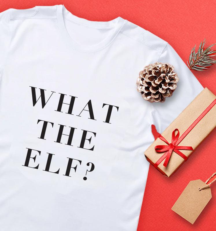 WHAT THE ELF White Shirt